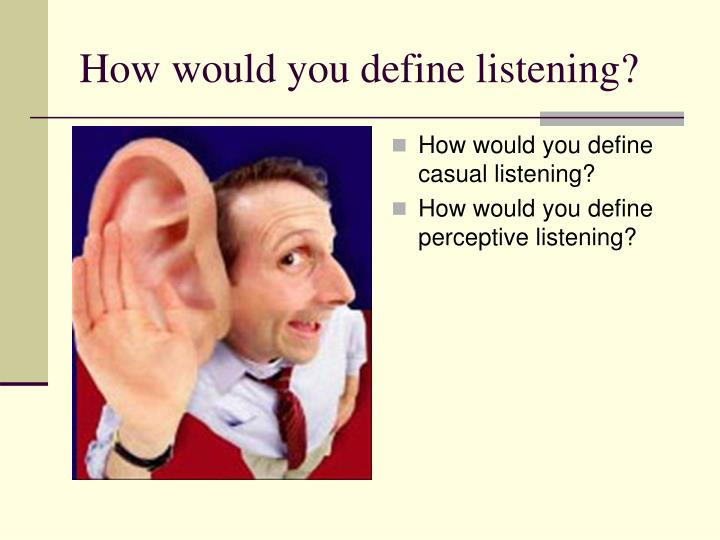 How would you define casual listening?