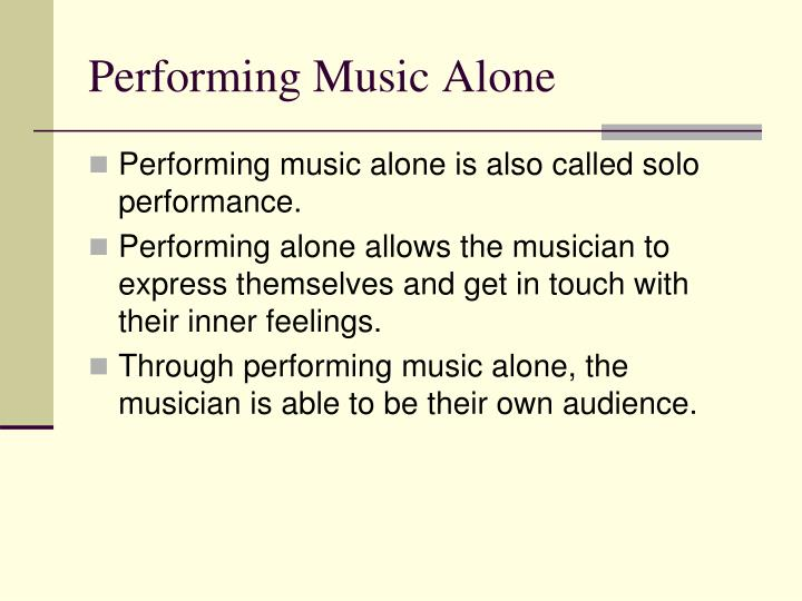 Performing Music Alone