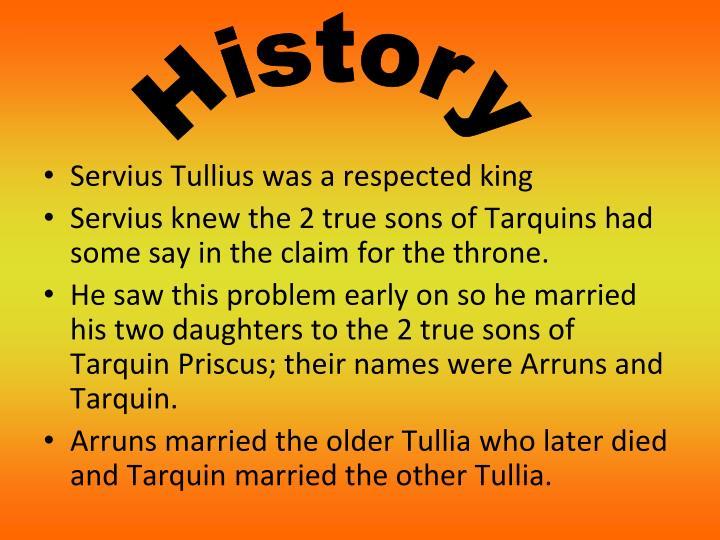 Servius Tullius was a respected king