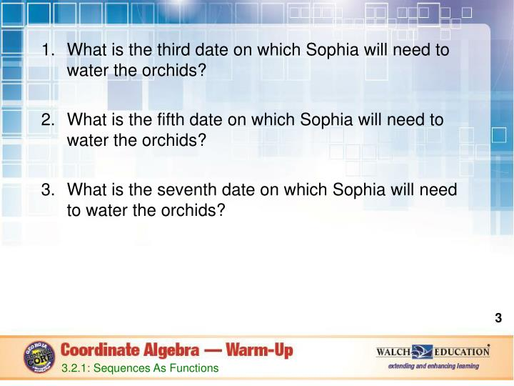 What is the third date on which Sophia will need to water the orchids