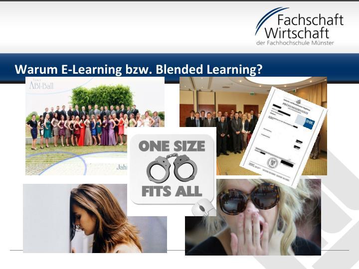 Warum E-Learning bzw. Blended Learning?