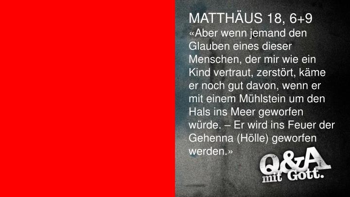 MATTHÄUS 18, 6+9