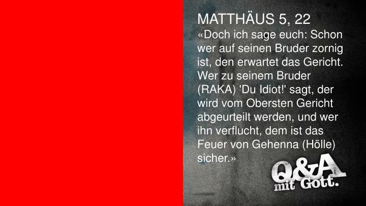 MATTHÄUS 5, 22
