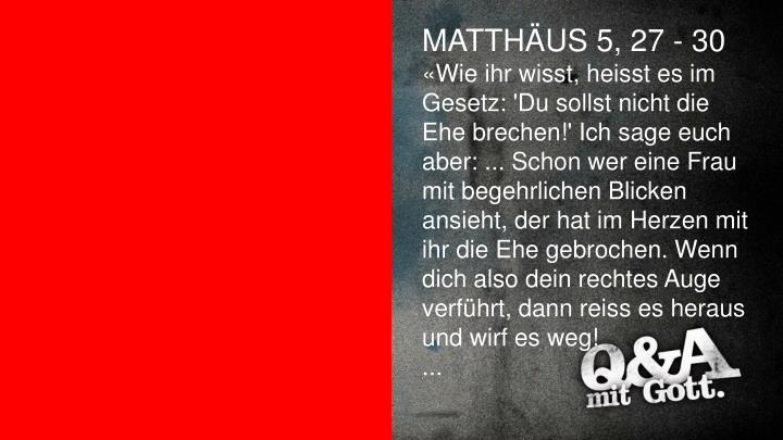MATTHÄUS 5, 27 - 30