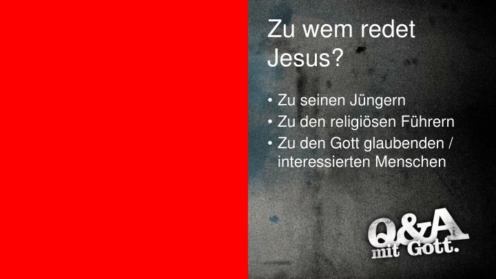 Zu wem redet Jesus?