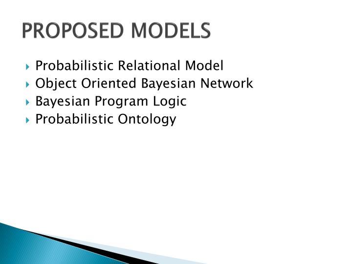 PROPOSED MODELS