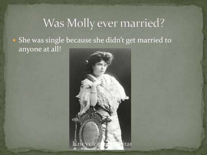 Was Molly ever married?