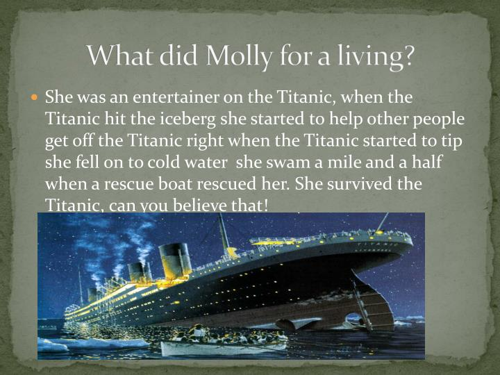 What did Molly for a living?