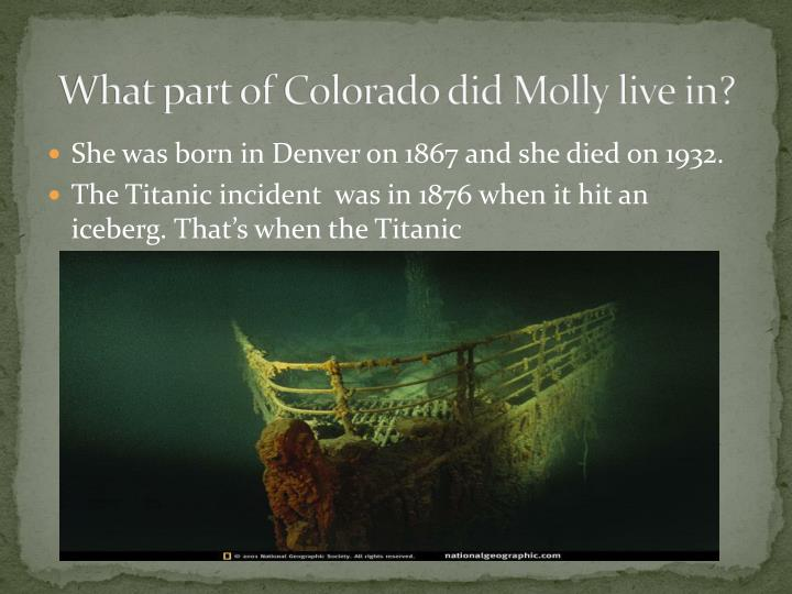What part of Colorado did Molly live in?