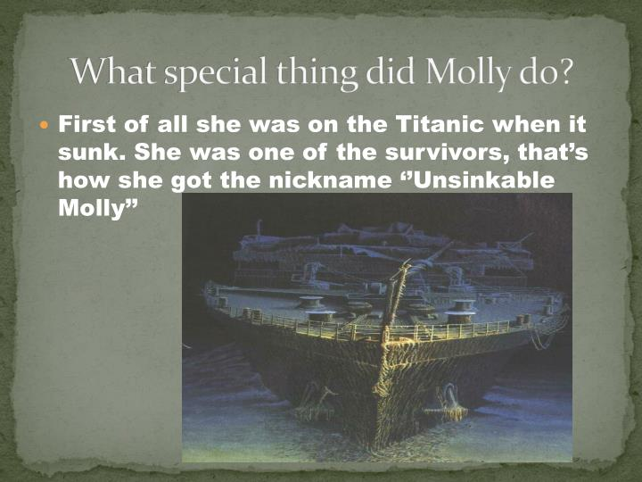 What special thing did Molly do?