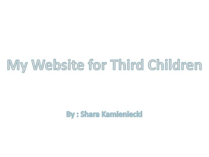 My Website for Third Children