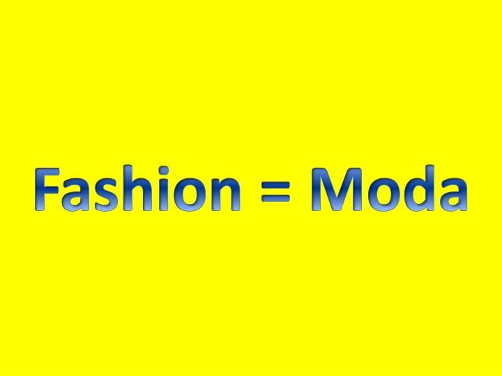 Fashion =