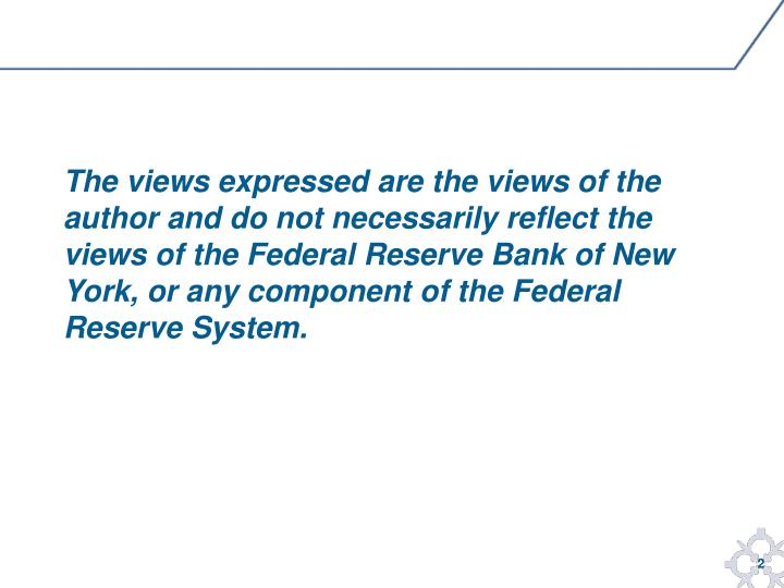 The views expressed are the views of the author and do not necessarily reflect the views of the Fede...