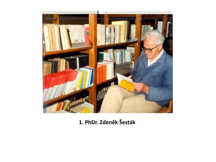 1. PhDr. Zdeněk Šesták