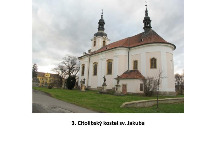 3. Citolibský kostel sv. Jakuba