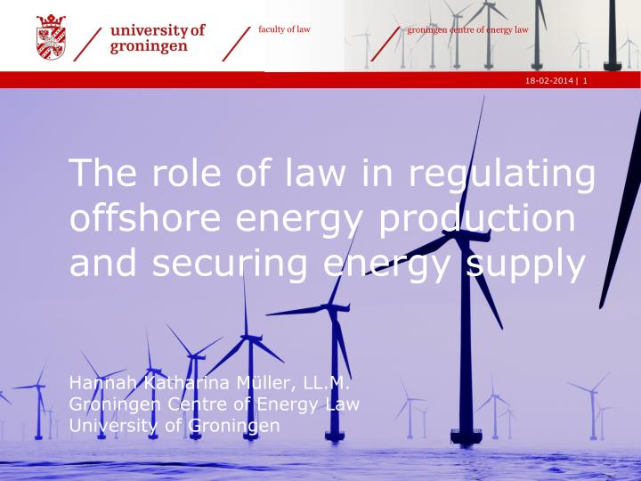 The role of law in regulating offshore energy production and securing energy supply