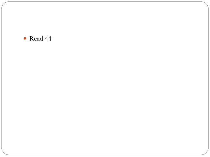 Read 44