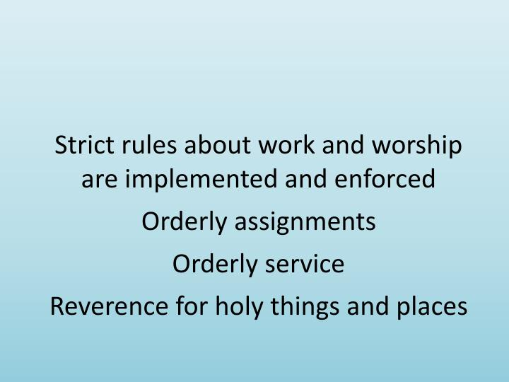 Strict rules about work and worship are implemented and enforced