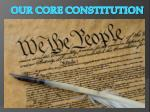 our core constitution