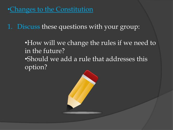 Changes to the Constitution
