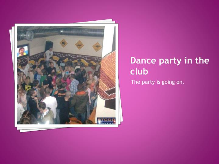 Dance party in the club