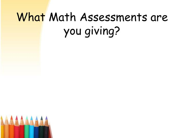 What Math Assessments are