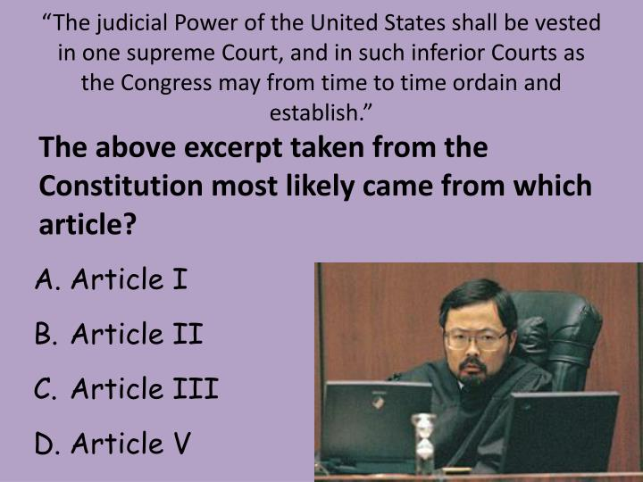 """The judicial Power of the United States shall be vested in one supreme Court, and in such inferior Courts as the Congress may from time to time ordain and establish."""