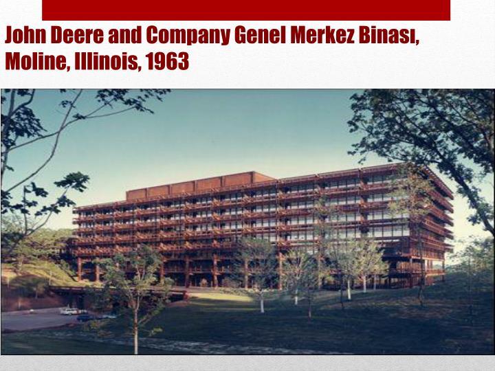 John Deere and Company Genel Merkez Binası, Moline, Illinois, 1963