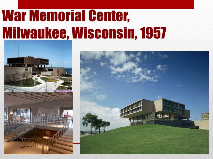 War Memorial Center, Milwaukee, Wisconsin, 1957