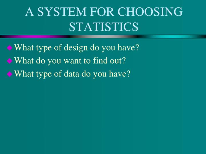 a system for choosing statistics