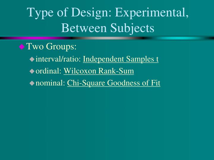Type of Design: Experimental, Between Subjects