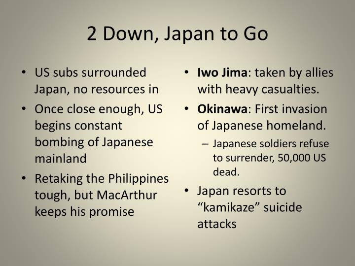 2 Down, Japan to Go
