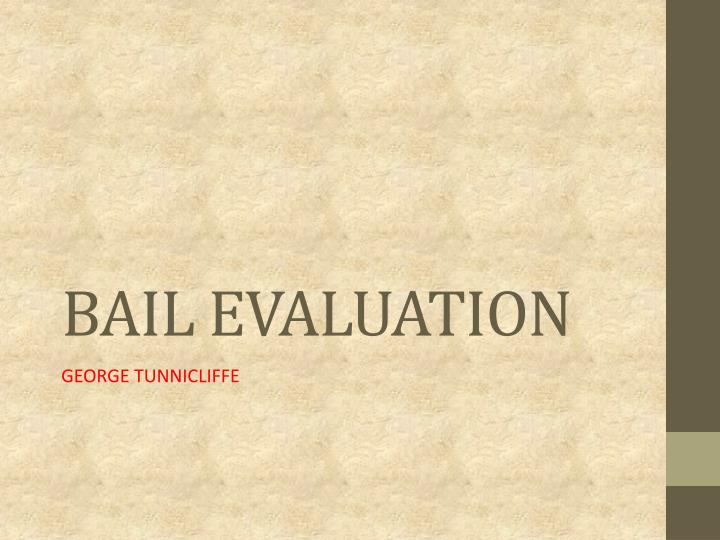Bail evaluation