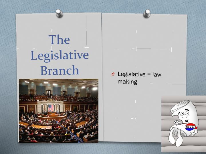 Legislative = law making