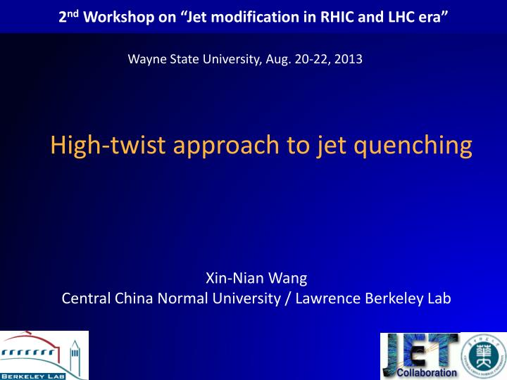 2 nd workshop on jet modification in rhic and lhc era