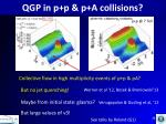 qgp in p p p a collisions