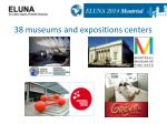 38 museums and expositions centers