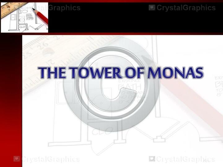 THE TOWER OF MONAS