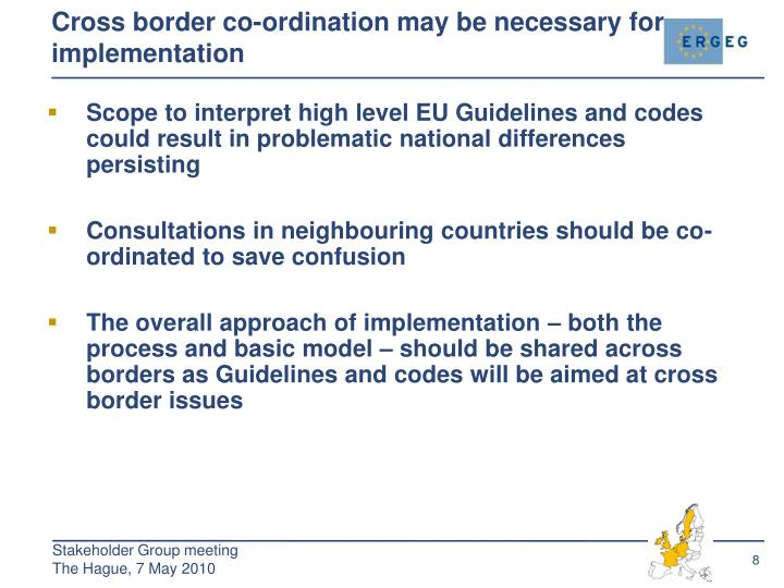 Cross border co-ordination may be necessary for implementation