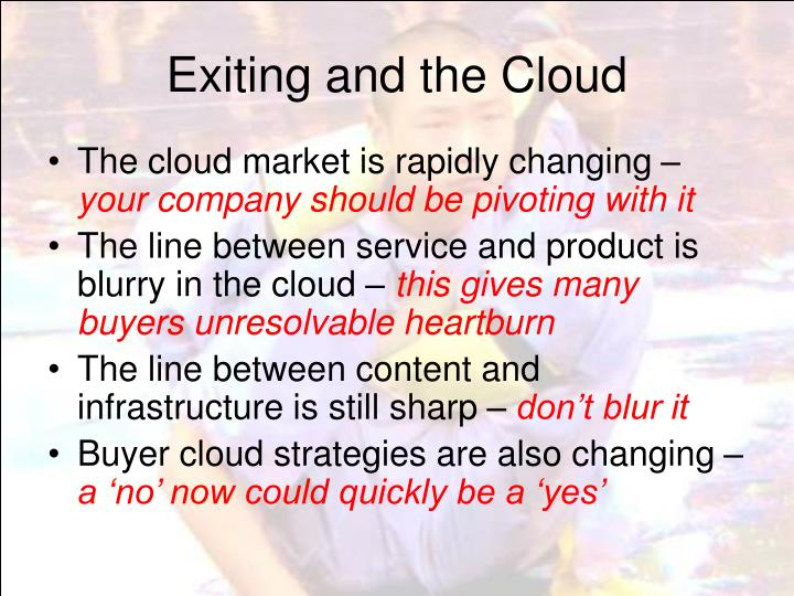 Exiting and the Cloud