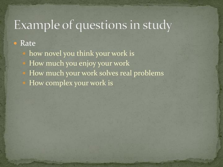 Example of questions in study