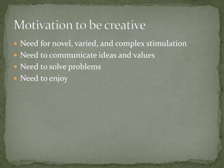 Motivation to be creative