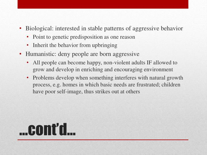 Biological: interested in stable patterns of aggressive behavior