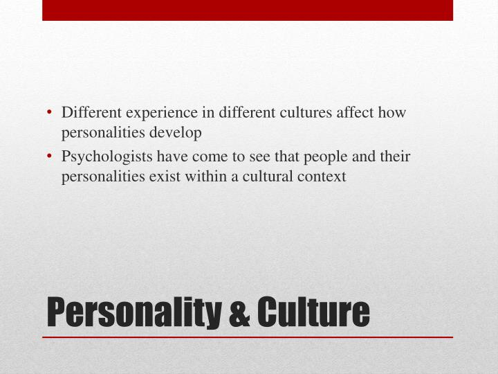 Different experience in different cultures affect how personalities develop