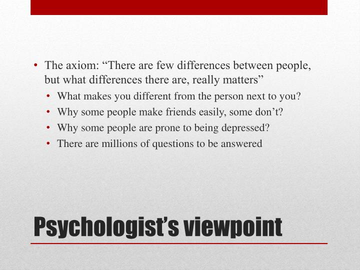 """The axiom: """"There are few differences between people, but what differences there are, really matters"""""""