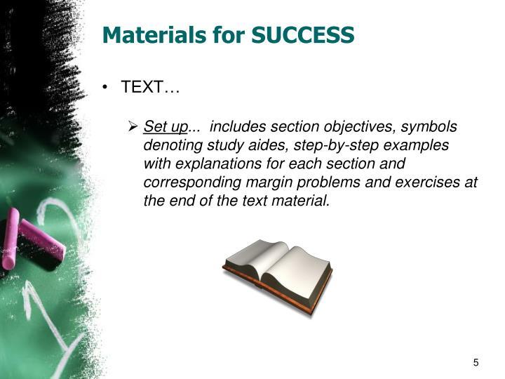 Materials for SUCCESS