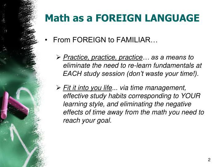 Math as a FOREIGN LANGUAGE