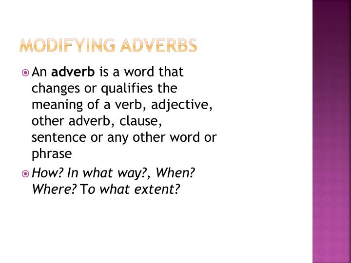 Modifying Adverbs