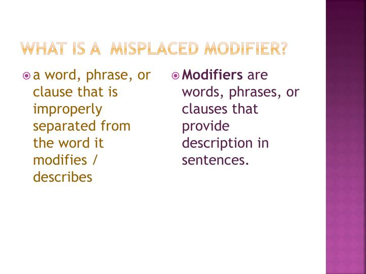 What is a  Misplaced modifier?