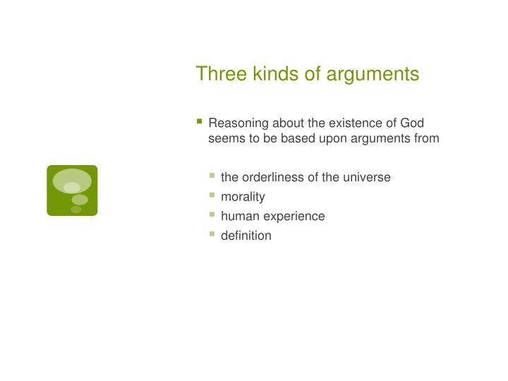 Three kinds of arguments